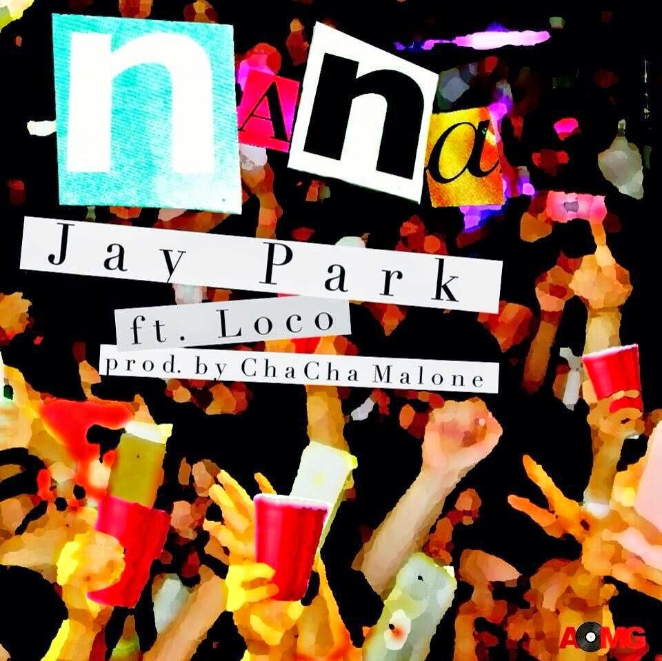 Lirik dan Terjemahan Indonesia JAY PARK feat. LOCO, AOMG- Nana  (나나)