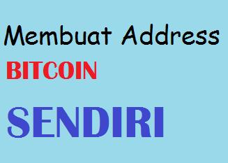 Cara Membuat Address Bitcoin Sendiri