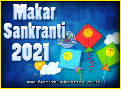 2021 Makar Sankranti Puja Date & Time, 2021 Makar Sankranti Calendar