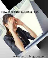 How to avoid fear to take first step for start business   and How to Conquer  fear of Starting a Business?
