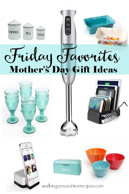 Mother's Day Gift Ideas is this week's Friday Favorites from Walking on Sunshine Recipes.