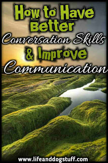 How to Have Better Conversation Skills and Improve Communication