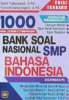 Judul Buku:1000 Soal Latihan & Pembahasan Bank Soal Nasional SMP Bahasa Indonesia Edisi Terbaru