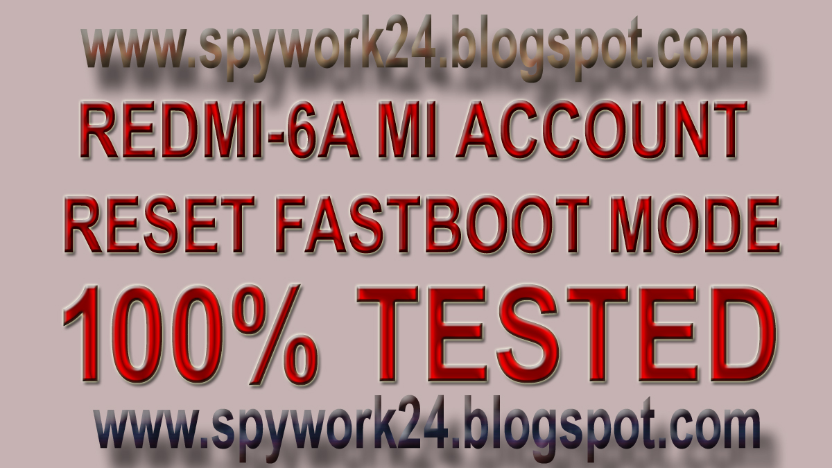 REDMI-6A MI ACCOUNT RESET IN FASTBOOT MODE 100% TESTED