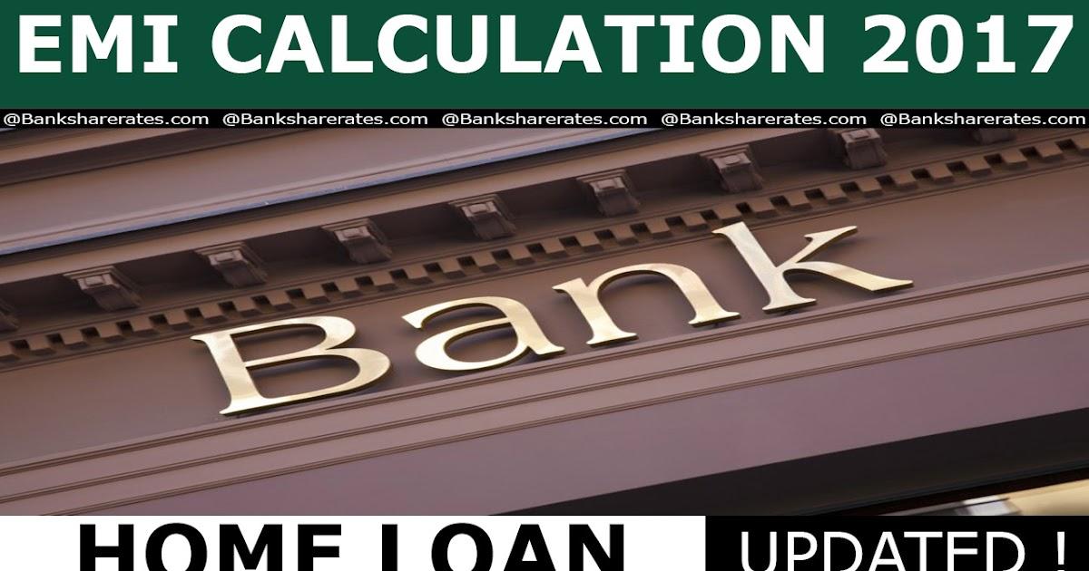 Home Loan EMI Calculator - April 2017 Bank Share Rates - home loan calculation