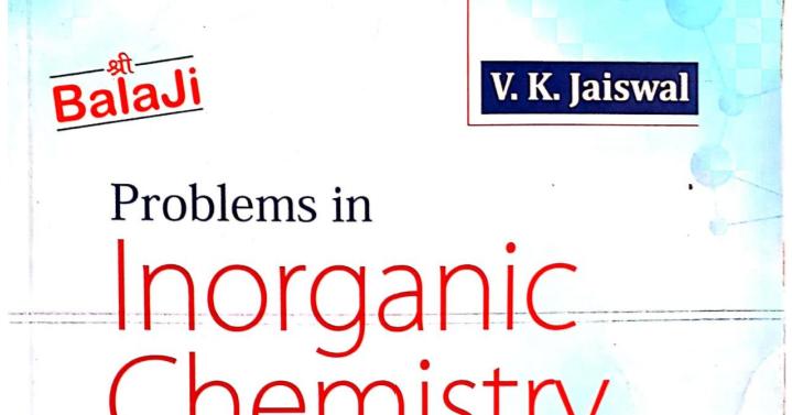 V K JAISWAL [INORGANIC CHEMISTRY] PDF ~ BEST IITJEE