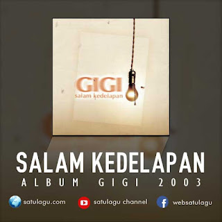 Download Lagu Gigi Album Salam Kedelapan Mp3 Full Rar (2003)