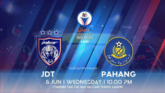 Live Streaming JDT vs Pahang 6.6.2018 Liga Super