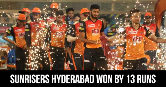 Sunrisers Hyderabad won by 13 Runs