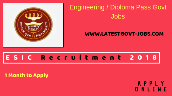 ESIC Recruitment 2018 : 79 Posts for Jr. Engineer - Diploma / Engineer