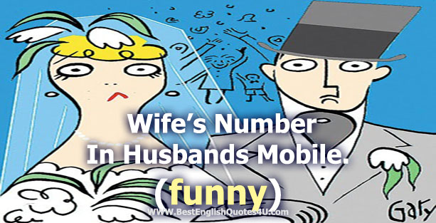 Wifes Number In Husbands Mobile Funny Best English Quotes Sayings