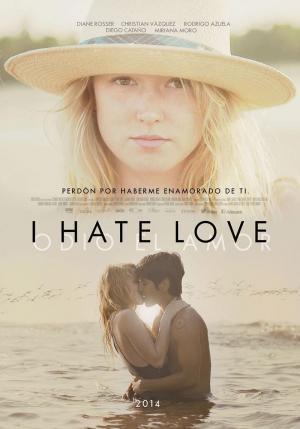 ODIO EL AMOR (I Hate Love) (2012) Ver Online – Español latino
