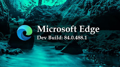 Microsoft Edge 84 is now available in the Dev channel with Shy UI in fullscreen mode and more