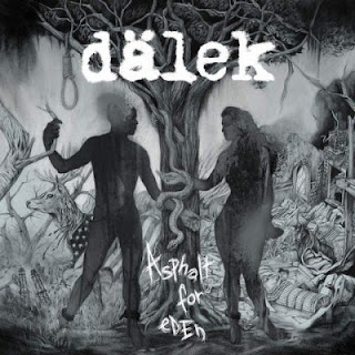 Dalek – Asphalt For Eden (2016) [CD] [FLAC]