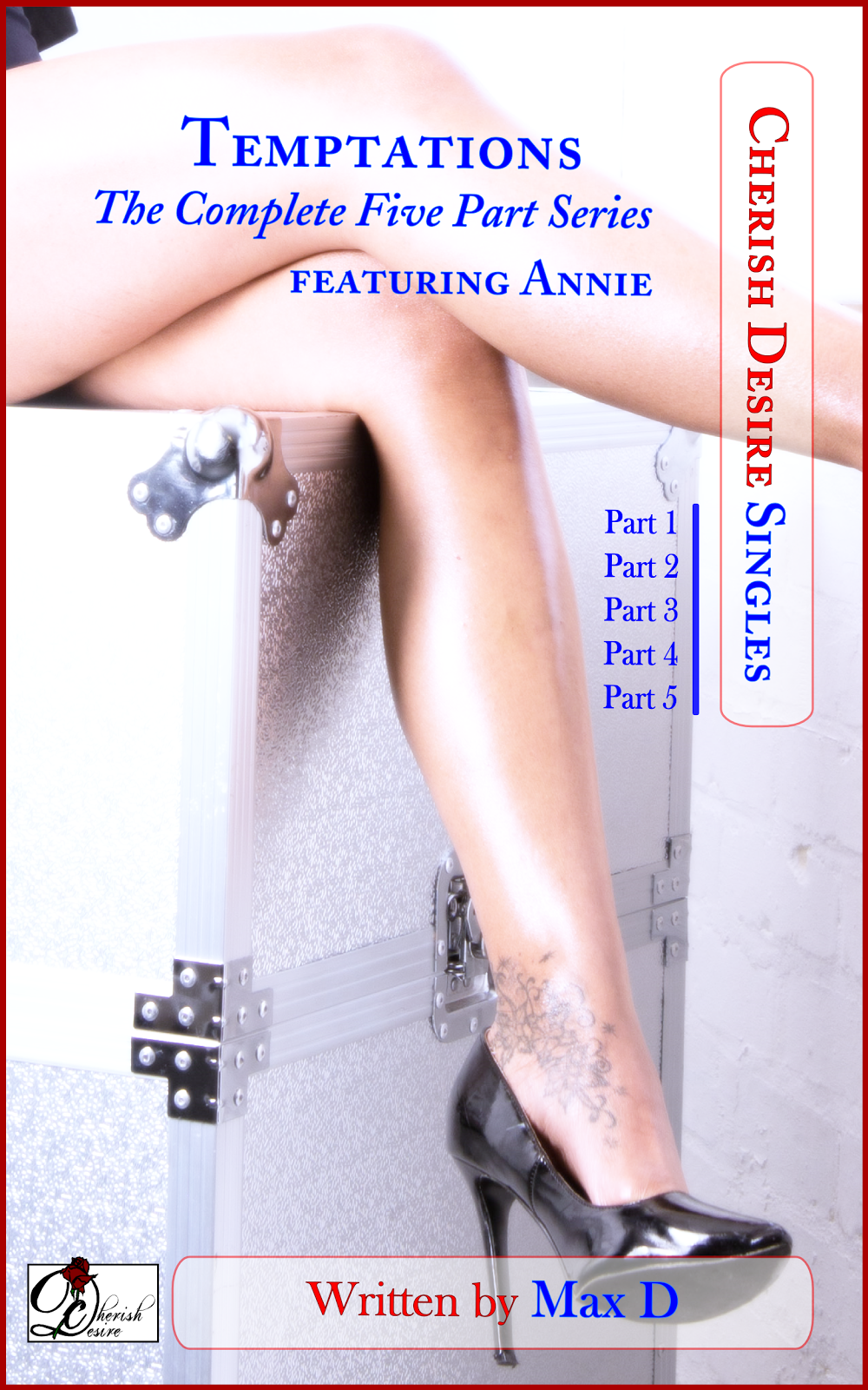 Cherish Desire Singles: Temptations (The Complete Five Part Series) featuring Annie, Max D, erotica
