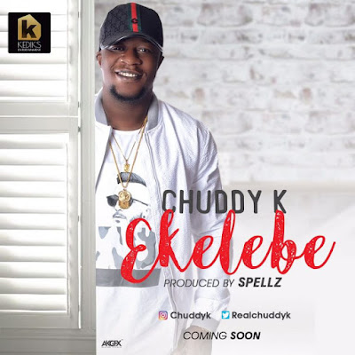 "PHOTO: Chuddy K- ""Ekelebe"""