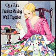 Quilt: Fabrics Playing Well Together