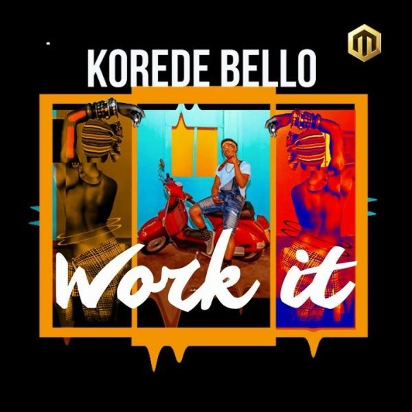Korede Bello – Work It [MUSIC]