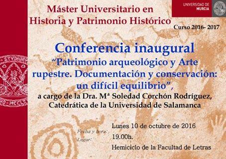 """Conferencia inaugural del Máster en Historia y Patrimonio Histórico: """"Patrimonio arqueológico y Arte rupestre. Documentación y conservación: un difícil equilibrio"""""""