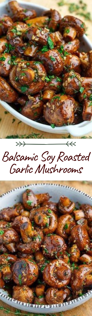 Balsamic Soy Roasted Garlic Mushrooms #dinnerrecipe #food