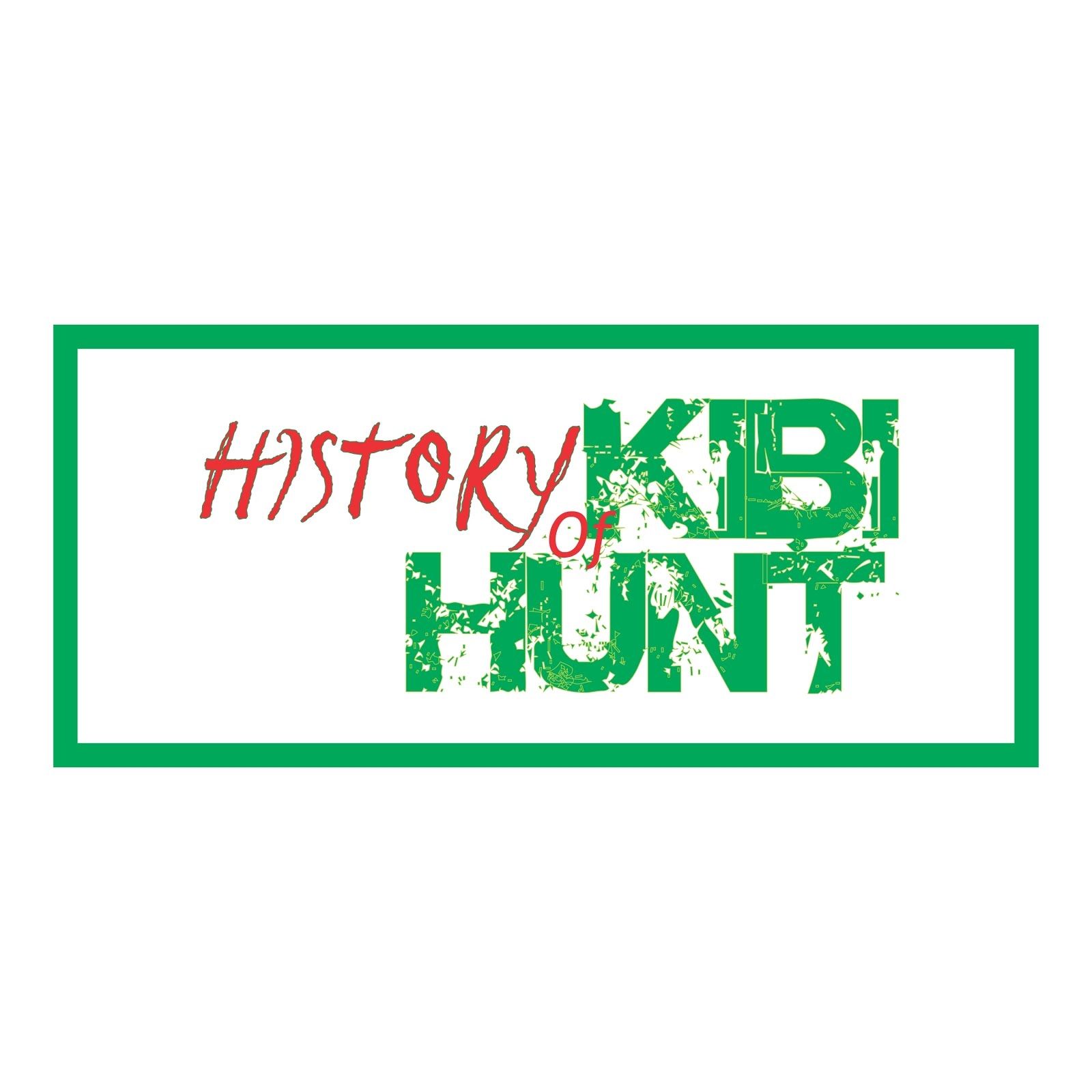HISTORY OF KIBI HUNT