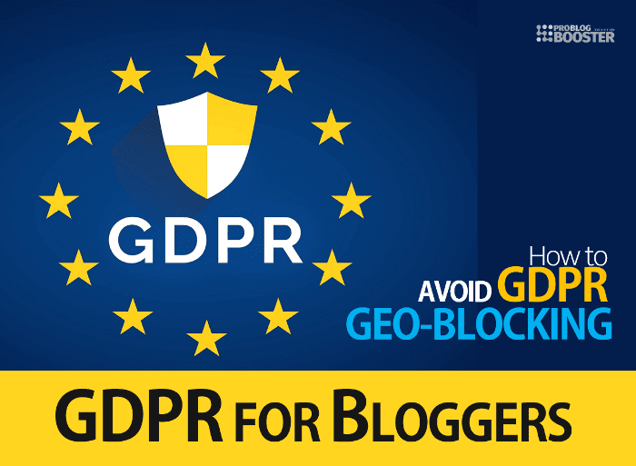 Avoid GDPR Geo-Blocking and GDPR for bloggers tips