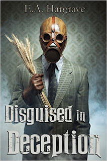 Disguised in Deception (Hidden Deception Book 1) by E.A. Hargrave