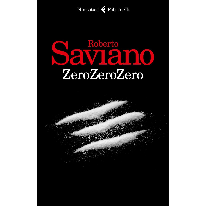 Zero Zero Zero Il Nuovo Libro Di Roberto Saviano