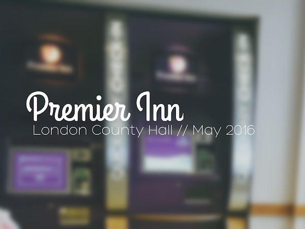 HOTEL REVIEW: PREMIER INN, LONDON COUNTY HALL // MAY 2016