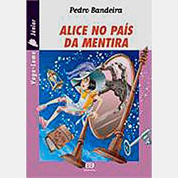 Alice no País da Mentira, de Pedro Bandeira;