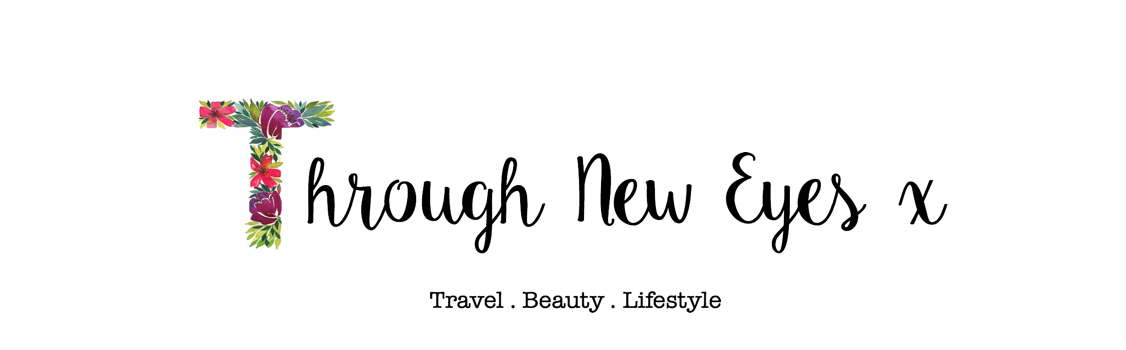 Through New Eyes x - Beauty, Travel and Lifestyle Blog