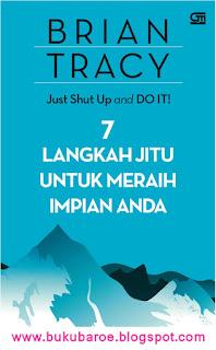 Just Shut Up and Do It! - 7 Langkah Jitu Untuk Meraih Impian Anda