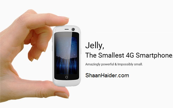 Jelly and Jelly Pro, World's Smallest 4G Android 7.0 Nougat Smartphones: Full Hardware Specs, Features, Price and Availability