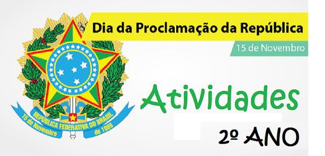 Atividades Proclamação da Republica 2° ano