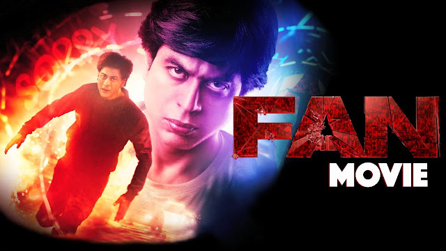 Fan (2016) Hindi Movie By Shah Rukh Khan Full HDRip 720p
