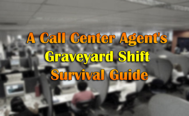 A Call Center Agent's Graveyard Shift Survival Guide
