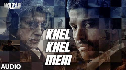 Khel Khel Mein - Wazir (2016)