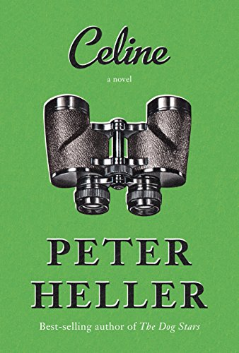 Peter Heller, books, reading, fiction, list of recommendations, goodreads, 2017 releases, new authors, Kindle reads, Kindle