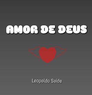 Leopoldo Saide - Amor de Deus