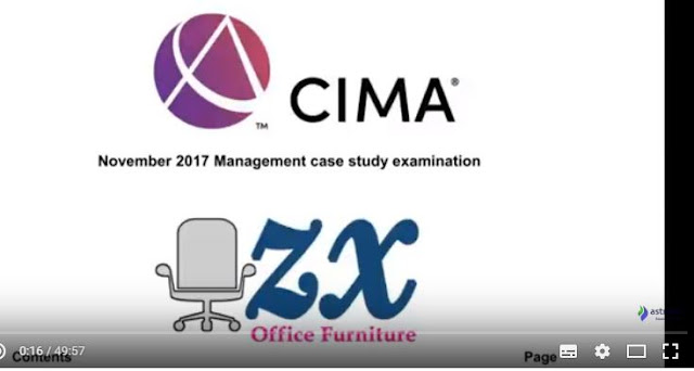 MCS November 2017 Pre-seen video analysis - ZX Office Furniture - CIMA Management Case Study