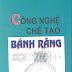 SÁCH SCAN - Công nghệ chế tạo bánh răng - GS.TS Trần Văn Địch