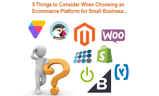 5 Things to Consider When Choosing an Ecommerce Platform for Small Business