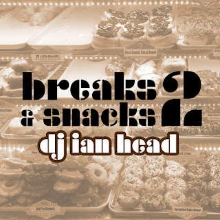 DJ Ian Head - Breaks And Snacks Volume 2