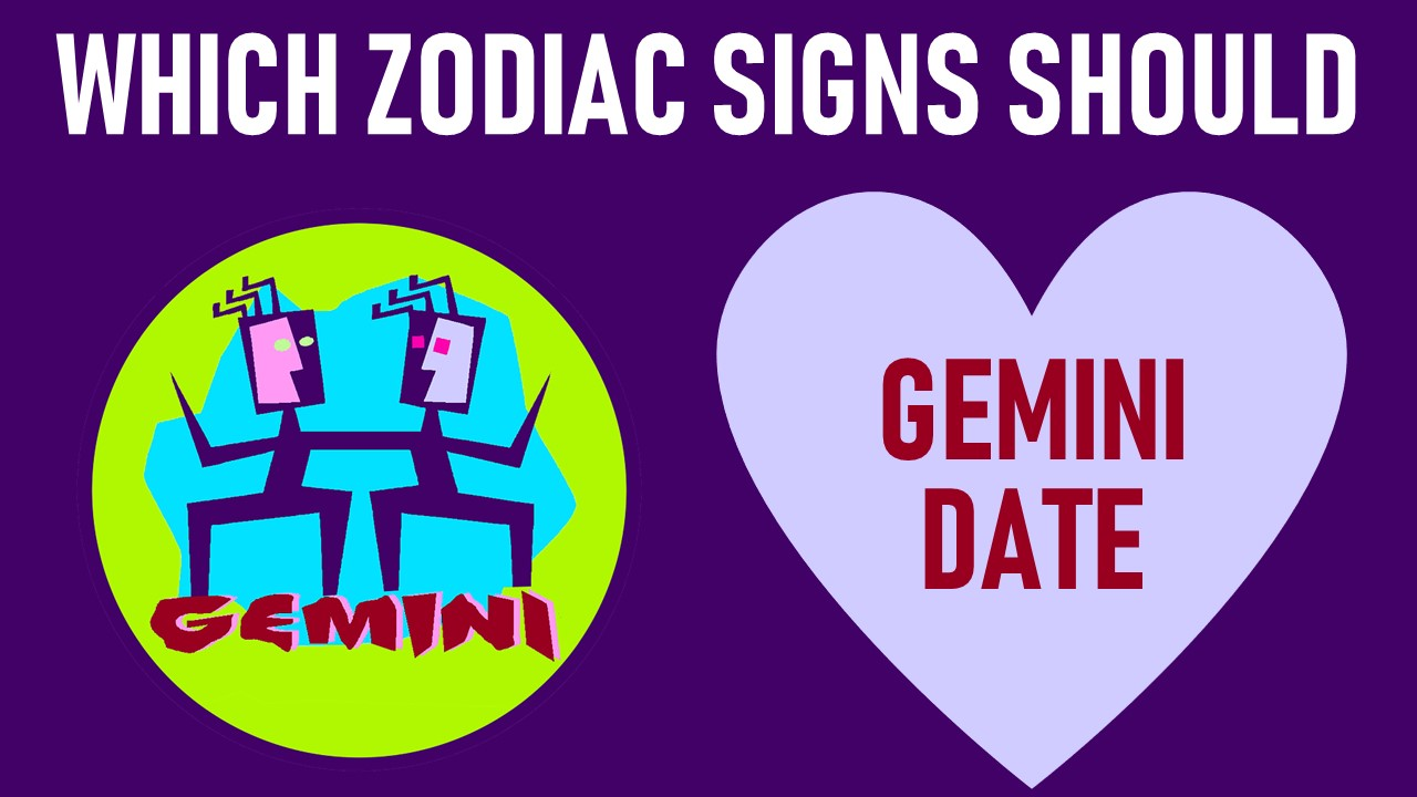 Which Zodiac Signs Should Gemini Date