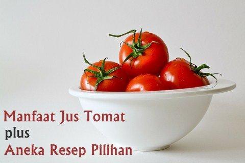 Manfaat meminum segelas jus tomat mentah