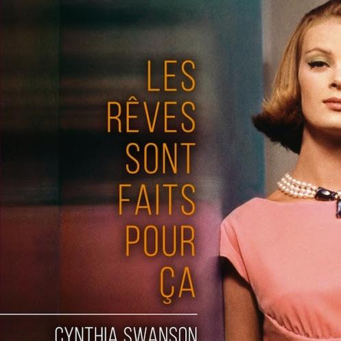 Les rêves sont faits pour ça de Cynthia Swanson