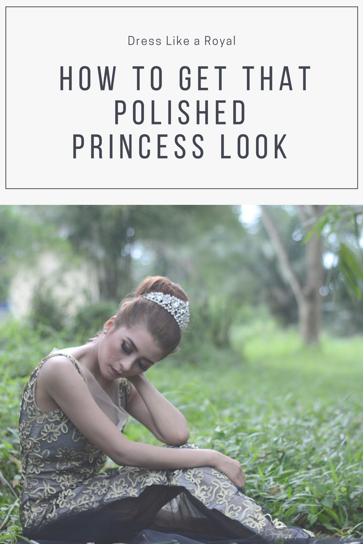 Dress Like a Royal | How to Get That Polished Princess Look