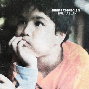 Dul Jaelani - Mama Tolonglah