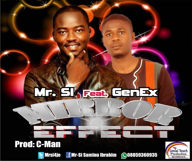 MUSIC: Mr SI ft GenEx- MIRROR EFFECT