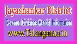 Jayashankar District Revenue Divisions Mandal Information